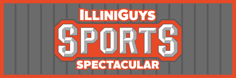 IlliniGuys Sports Spectacular - Aug 28 Weekend - 1st Hour